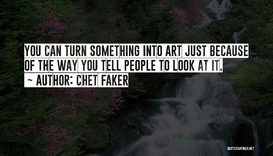 Chet Faker Quotes 1873427