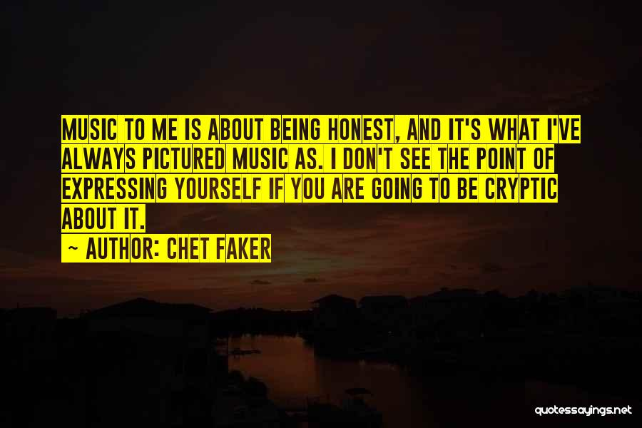 Chet Faker Quotes 393572