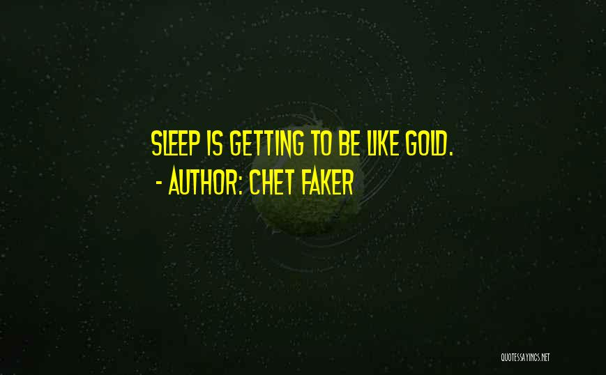 Chet Faker Quotes 462174
