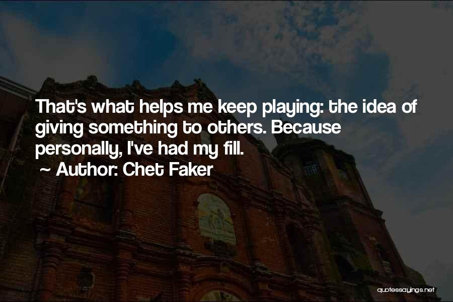 Chet Faker Quotes 670871