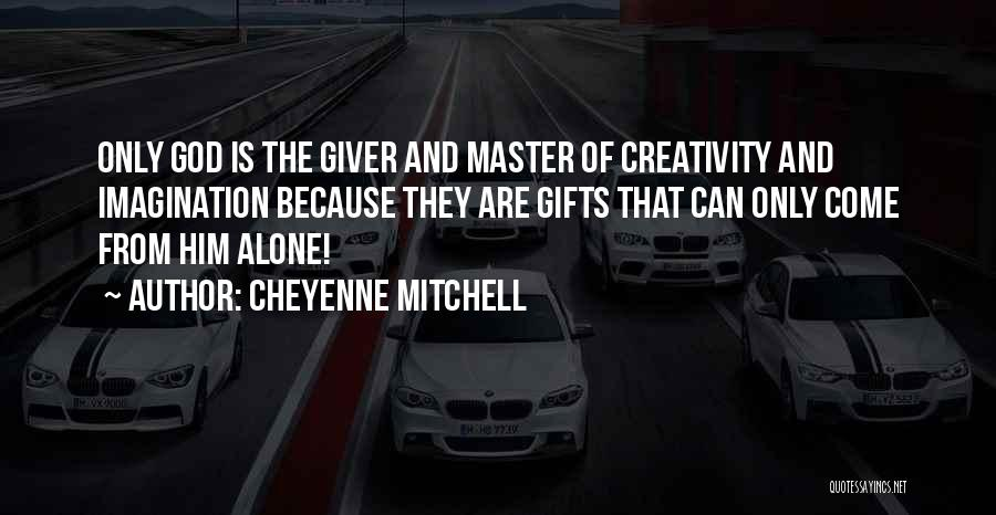 Cheyenne Mitchell Quotes 1292314