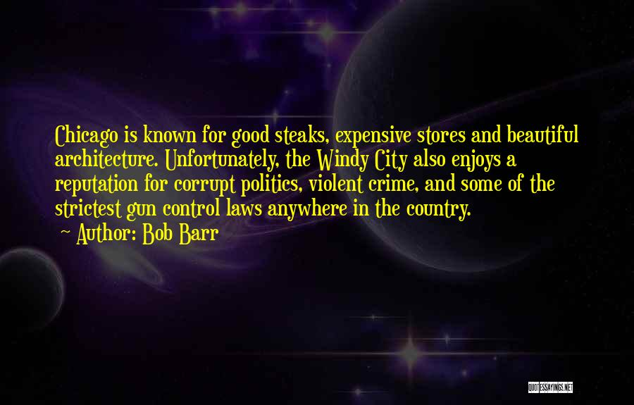 Chicago Architecture Quotes By Bob Barr
