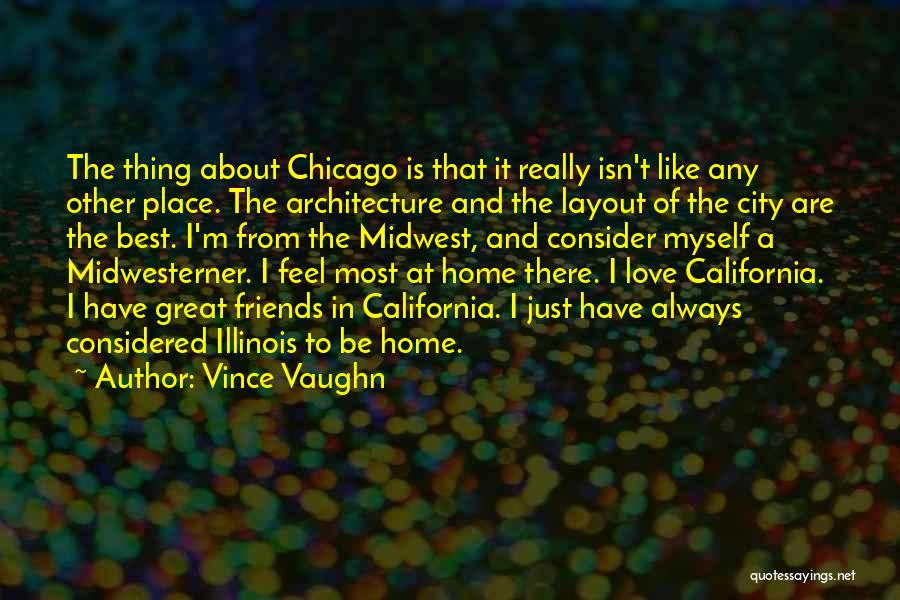 Chicago Architecture Quotes By Vince Vaughn