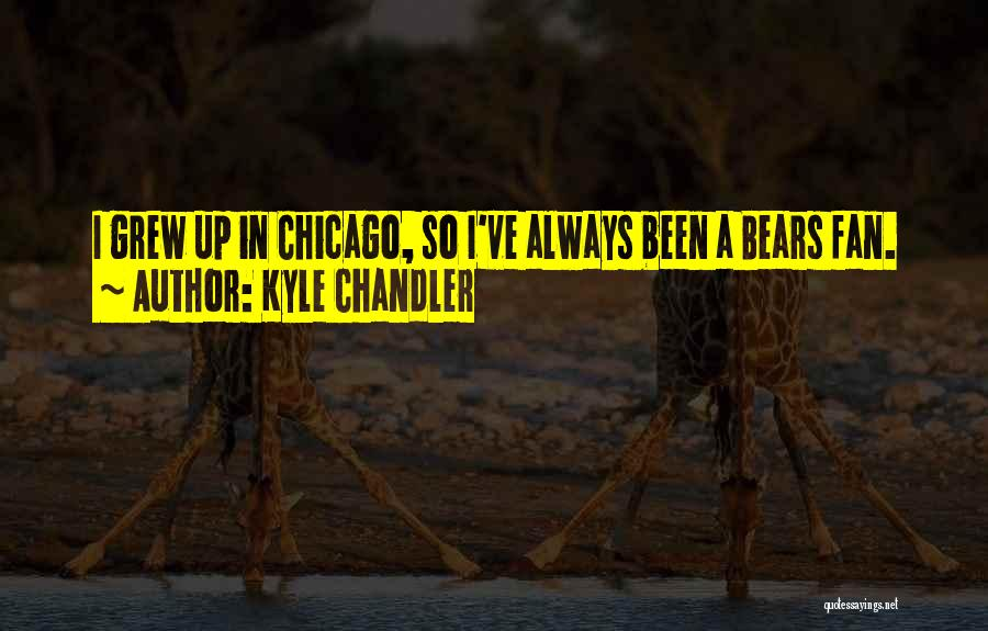 Chicago Bears Fan Quotes By Kyle Chandler