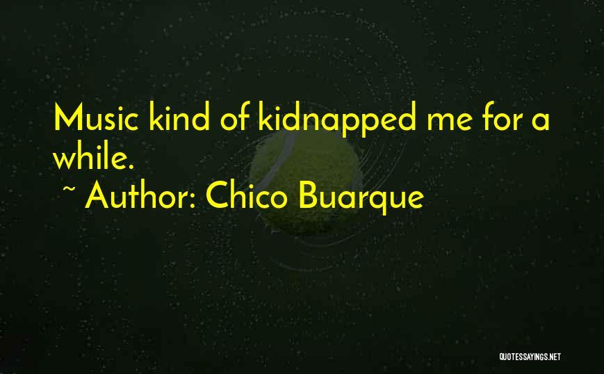 Chico Buarque Quotes 857729