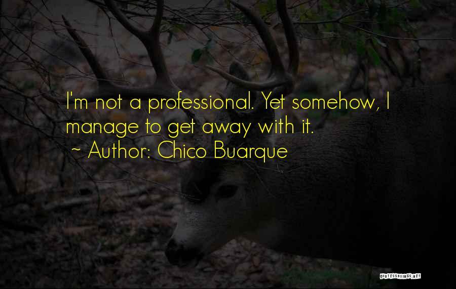 Chico Buarque Quotes 970561
