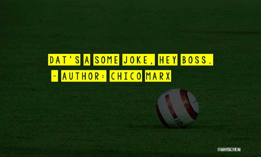 Chico Marx Quotes 218885