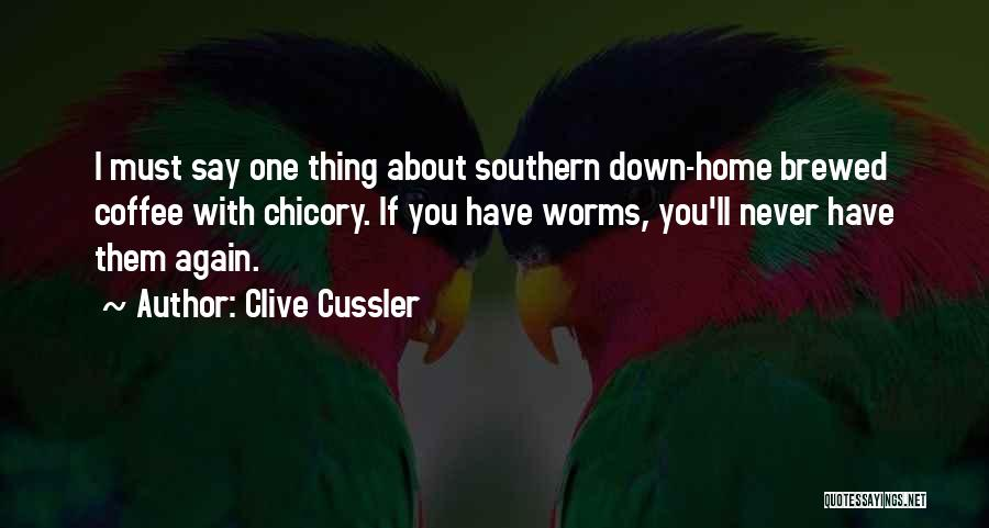 Chicory Quotes By Clive Cussler