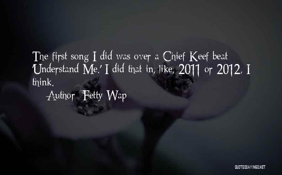 Chief Keef Song Quotes By Fetty Wap
