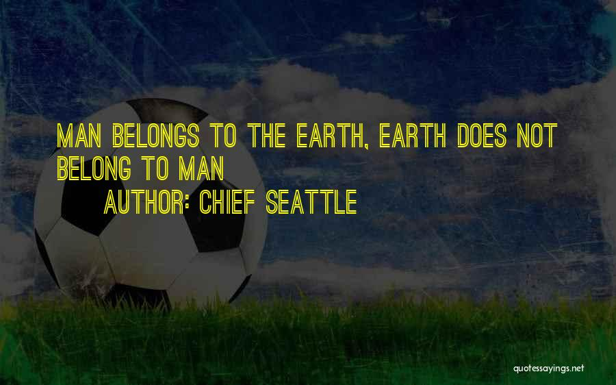 Chief Seattle Quotes 1178473
