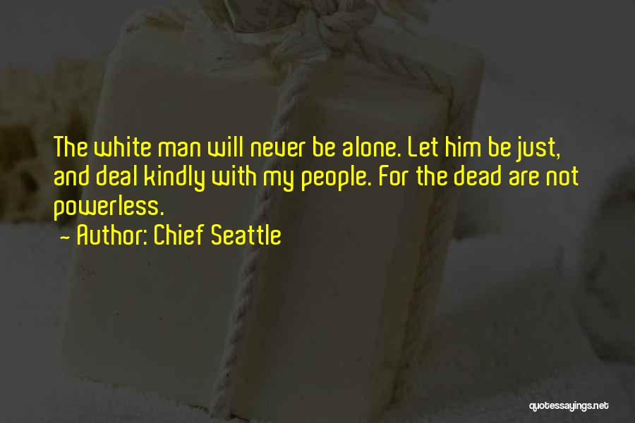 Chief Seattle Quotes 332321