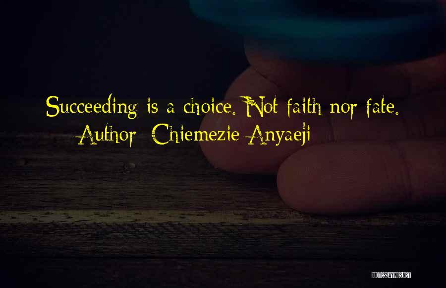 Chiemezie Anyaeji Quotes 1310816