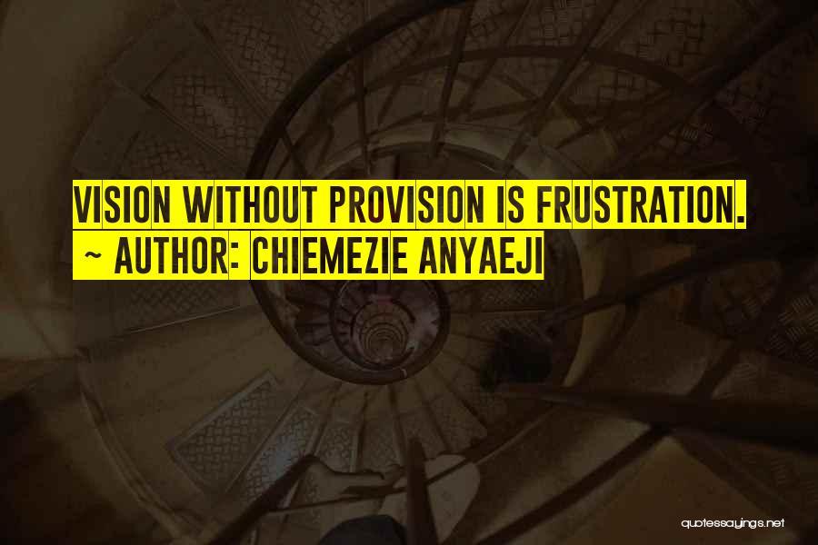 Chiemezie Anyaeji Quotes 384154