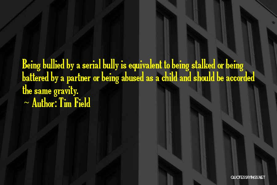Child Being Bullied Quotes By Tim Field