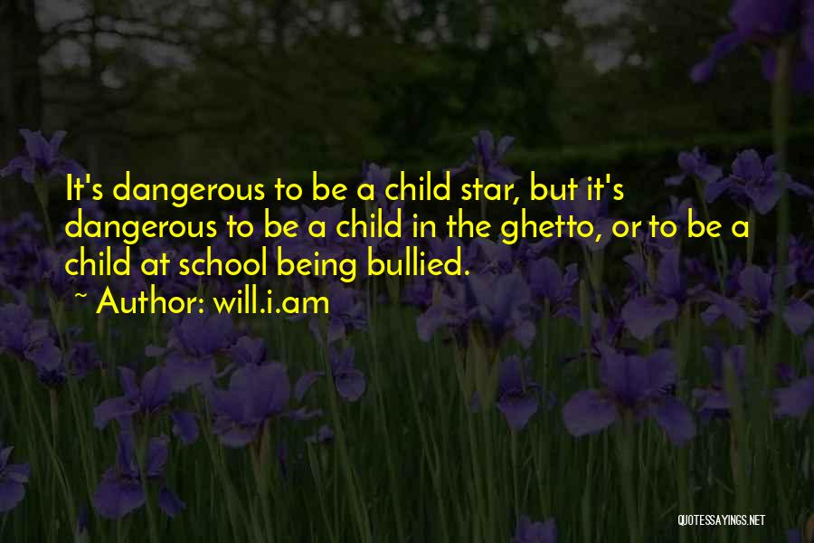Child Being Bullied Quotes By Will.i.am