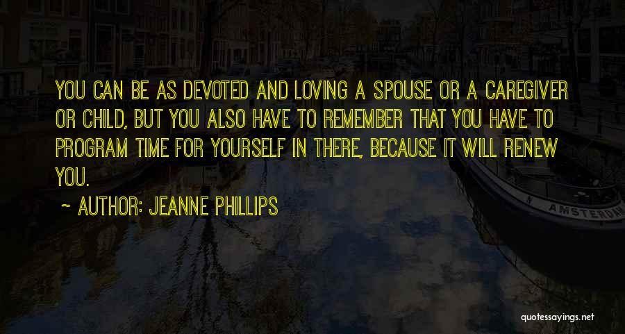 Child Caregiver Quotes By Jeanne Phillips