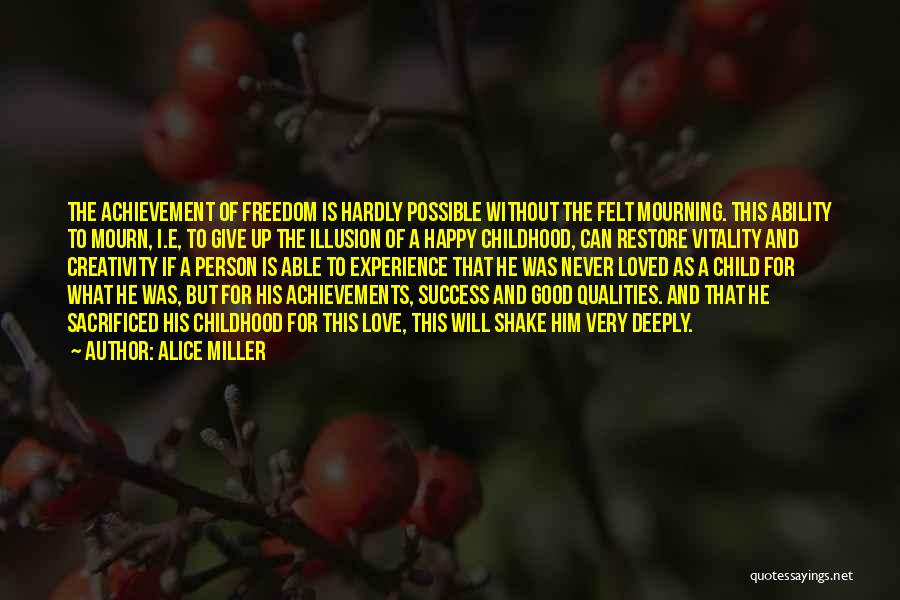 Child Creativity Quotes By Alice Miller