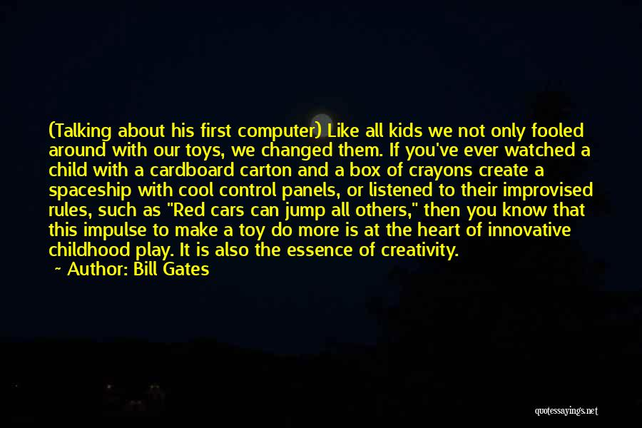 Child Creativity Quotes By Bill Gates