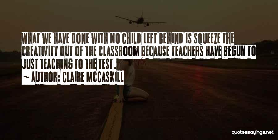 Child Creativity Quotes By Claire McCaskill