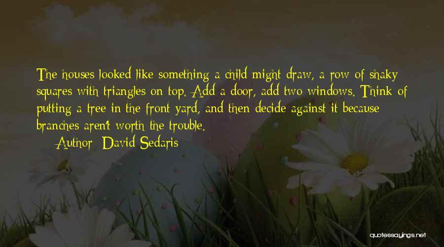 Child Creativity Quotes By David Sedaris
