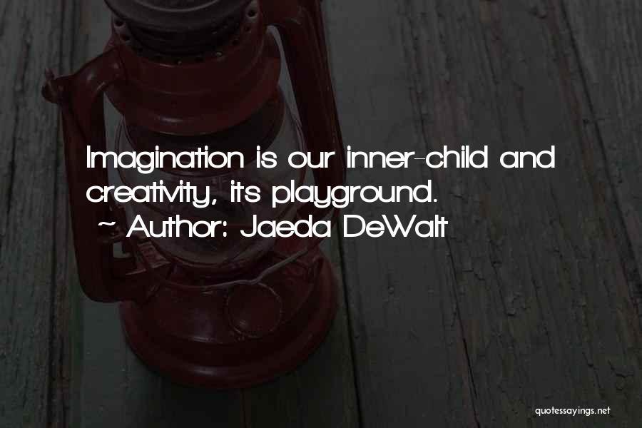 Child Creativity Quotes By Jaeda DeWalt