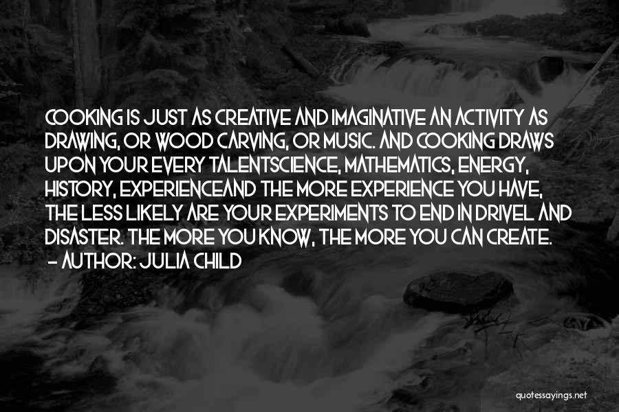 Child Creativity Quotes By Julia Child