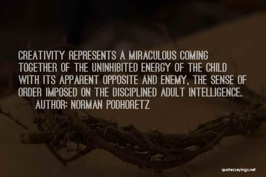 Child Creativity Quotes By Norman Podhoretz