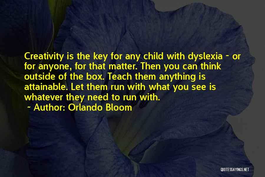 Child Creativity Quotes By Orlando Bloom