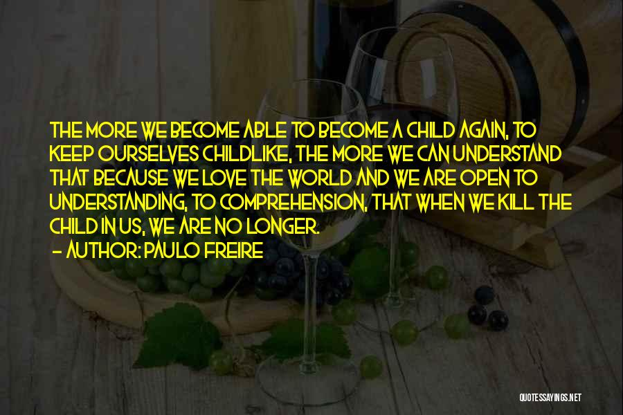 Child Creativity Quotes By Paulo Freire