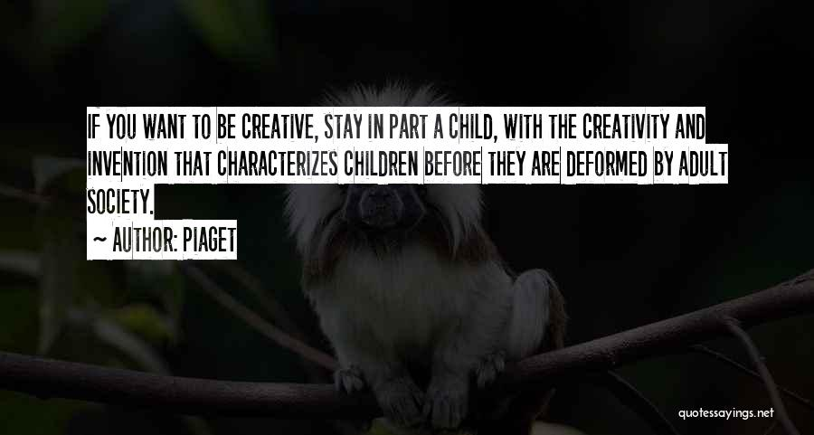 Child Creativity Quotes By Piaget