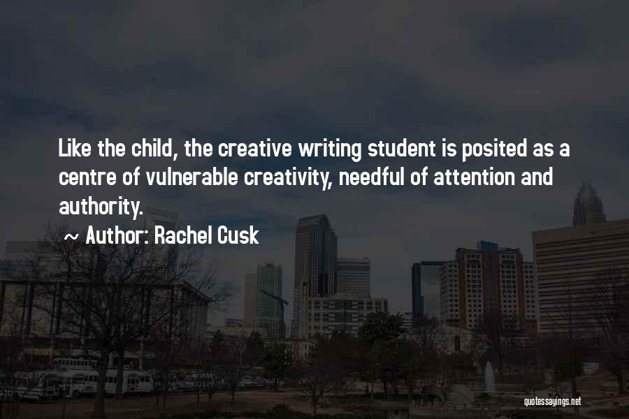 Child Creativity Quotes By Rachel Cusk