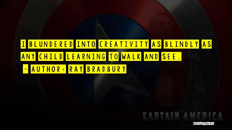 Child Creativity Quotes By Ray Bradbury