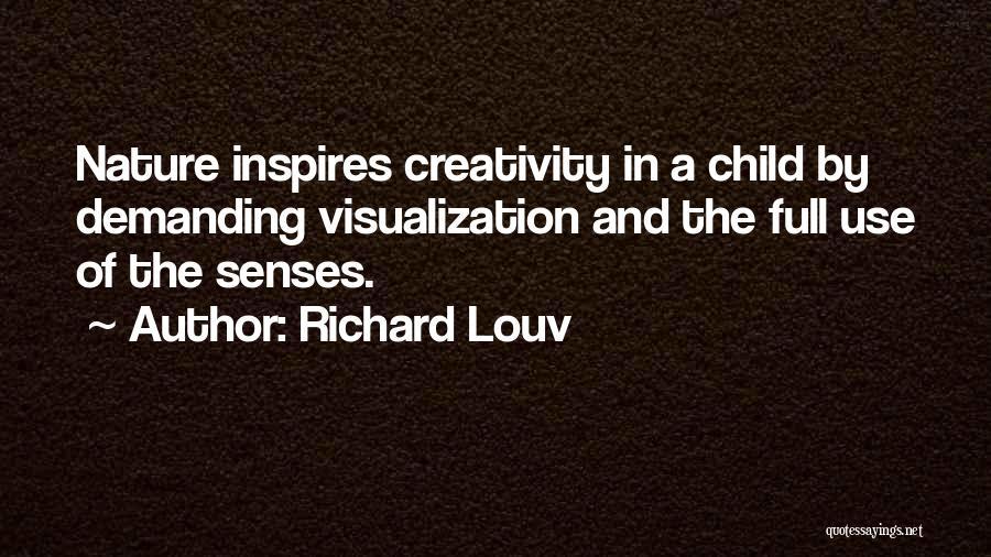 Child Creativity Quotes By Richard Louv