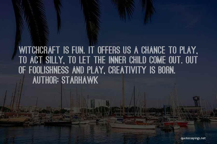 Child Creativity Quotes By Starhawk