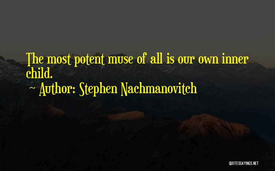 Child Creativity Quotes By Stephen Nachmanovitch