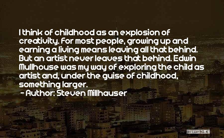 Child Creativity Quotes By Steven Millhauser