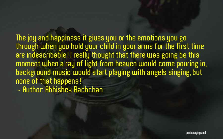 Child In Heaven Quotes By Abhishek Bachchan