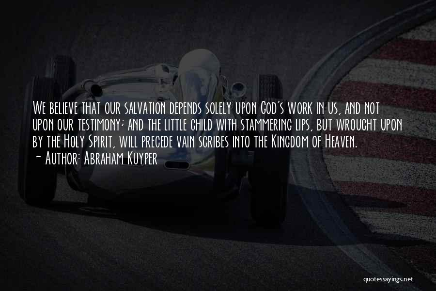Child In Heaven Quotes By Abraham Kuyper