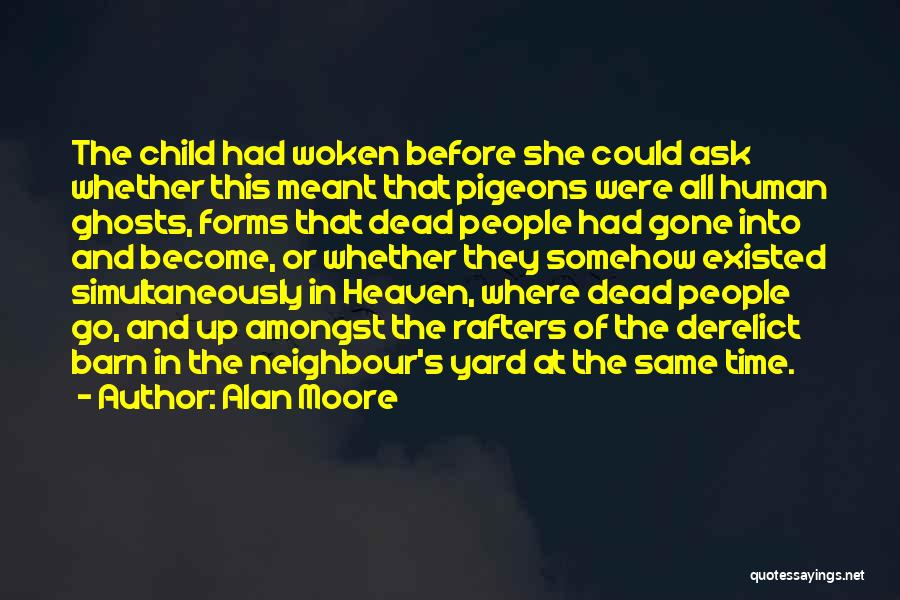 Child In Heaven Quotes By Alan Moore