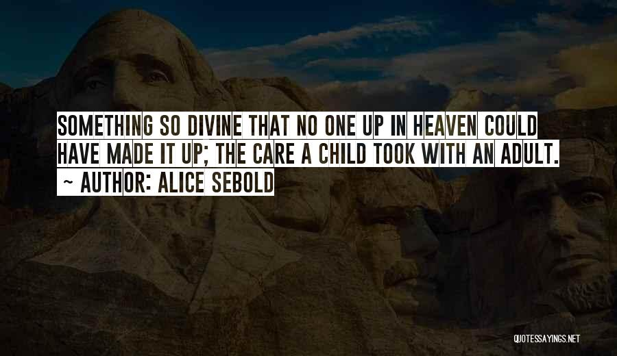 Child In Heaven Quotes By Alice Sebold