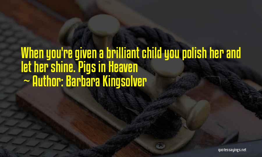 Child In Heaven Quotes By Barbara Kingsolver