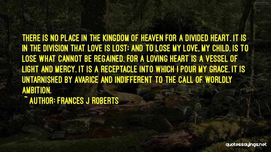 Child In Heaven Quotes By Frances J Roberts
