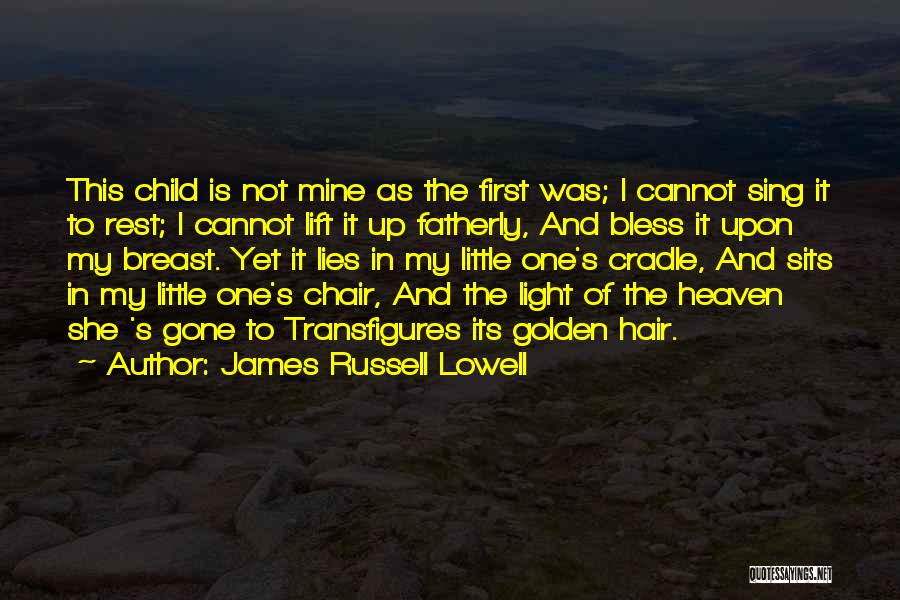 Child In Heaven Quotes By James Russell Lowell