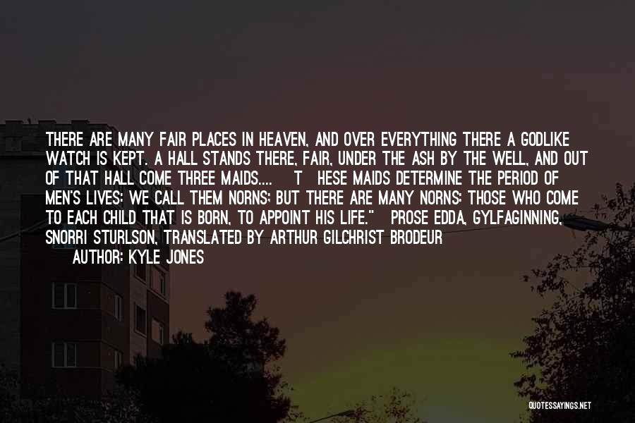 Child In Heaven Quotes By Kyle Jones