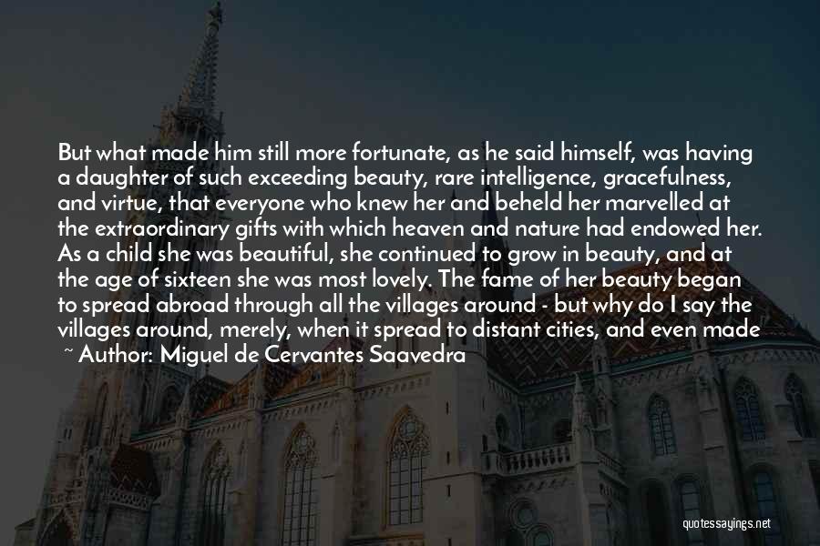 Child In Heaven Quotes By Miguel De Cervantes Saavedra