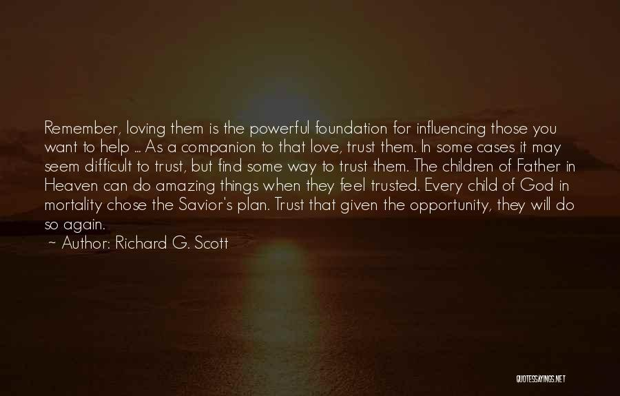 Child In Heaven Quotes By Richard G. Scott