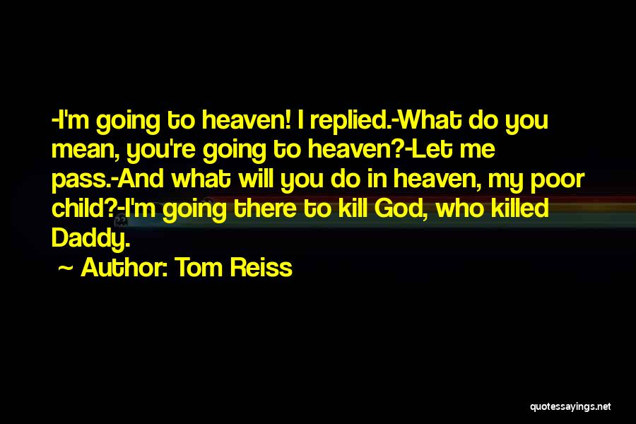 Child In Heaven Quotes By Tom Reiss