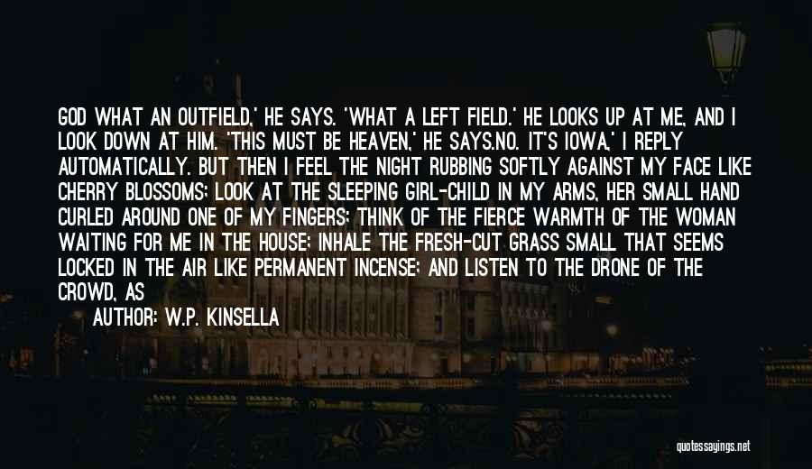 Child In Heaven Quotes By W.P. Kinsella