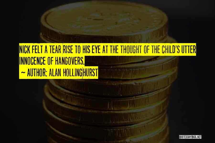 Child Innocence Quotes By Alan Hollinghurst