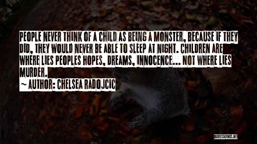 Child Innocence Quotes By Chelsea Radojcic